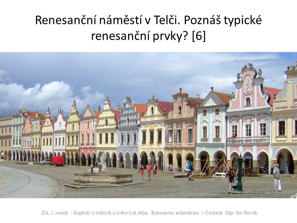 Renesanční náměstí v Telči. Poznáš typické renesanční prvky [6]